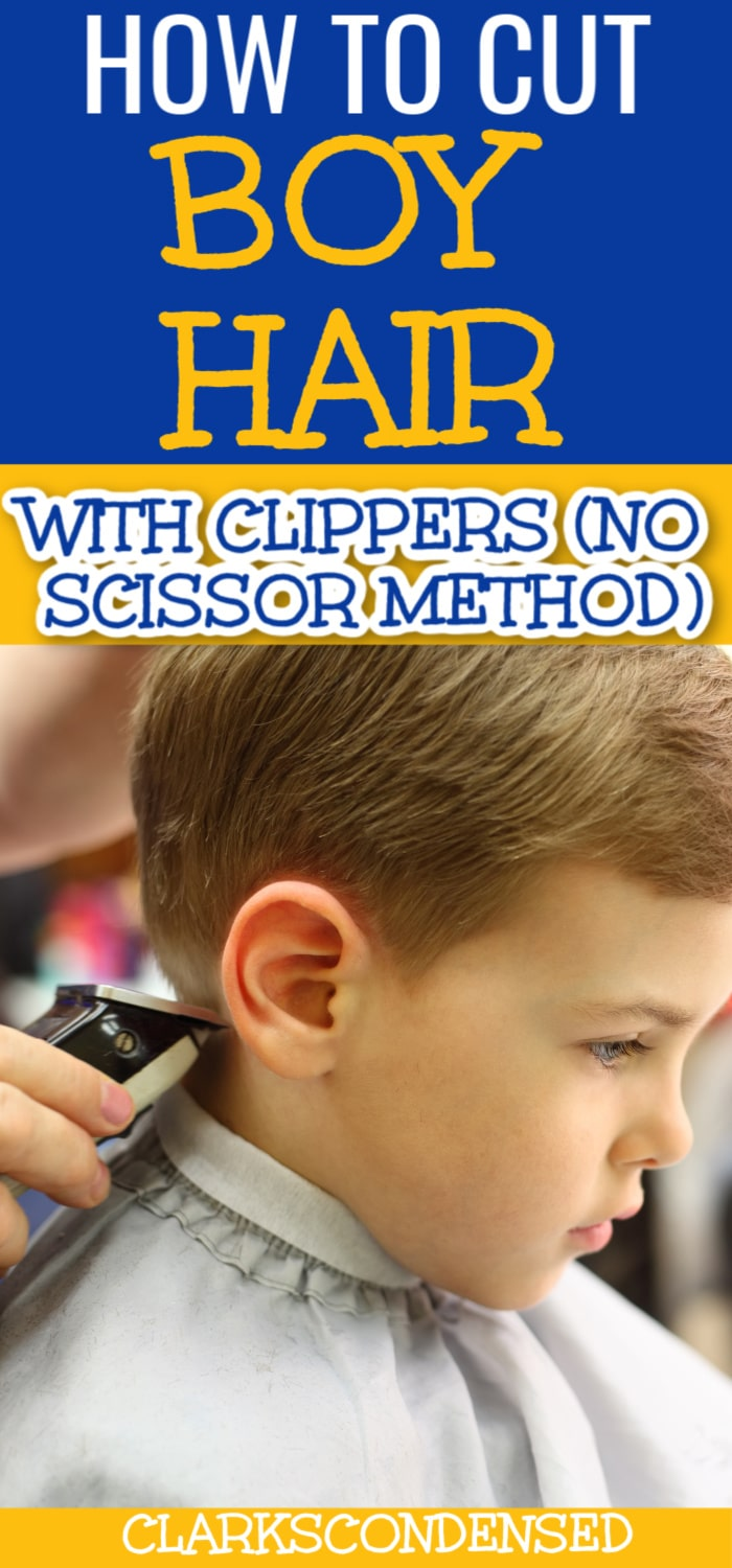 DIY Hair Cut for Boys with Clippers: No Scissor Method - Clarks