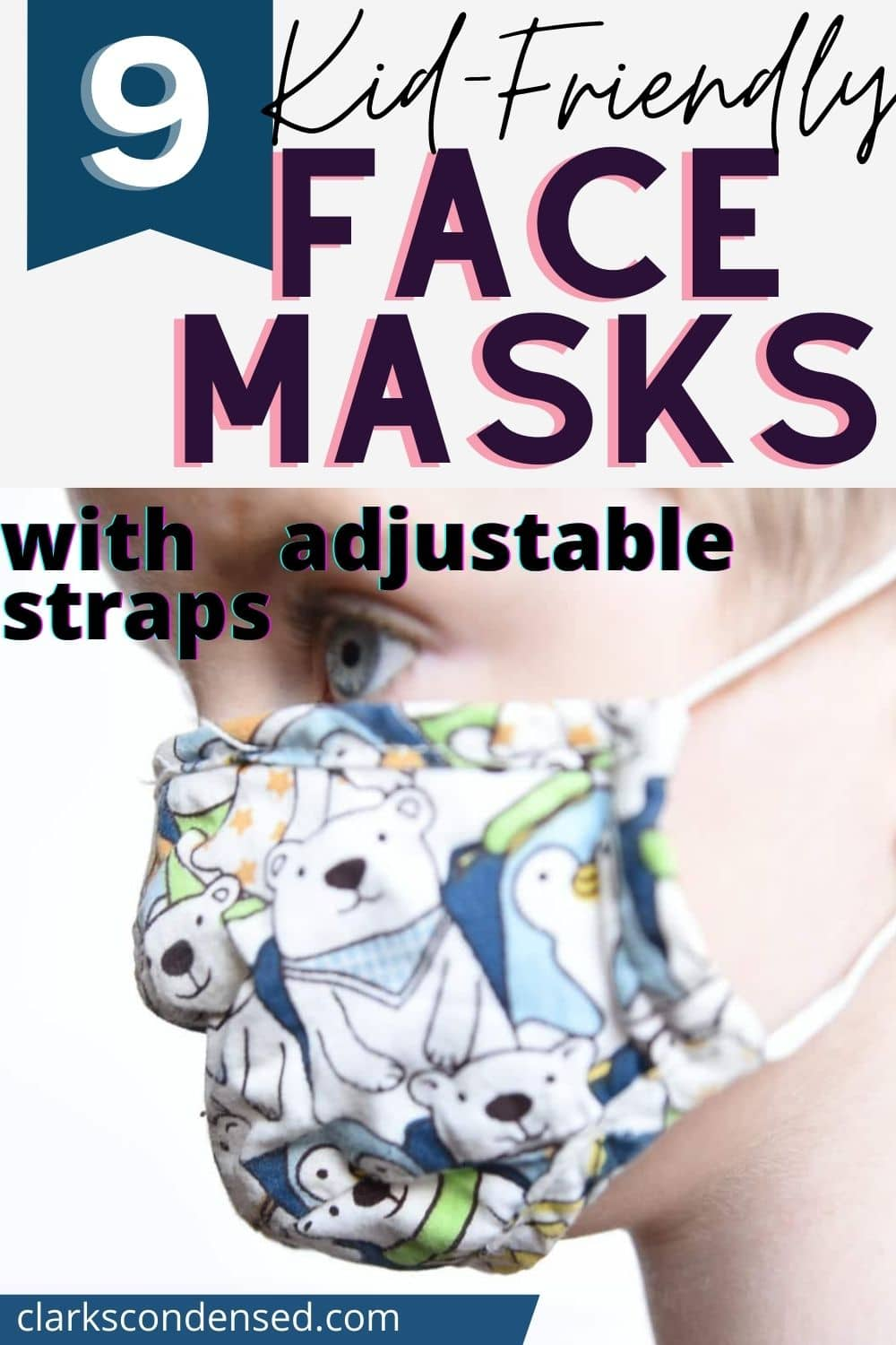 9+ Kid-Friendly Face Masks (With Adjustable Straps!) via @clarkscondensed