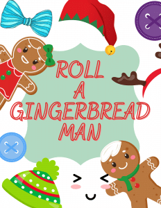 roll a gingerbread man